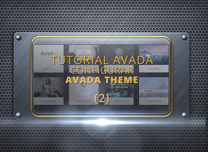 Configurar Avada - Tutorial (2) sobre esta plantilla WordPress