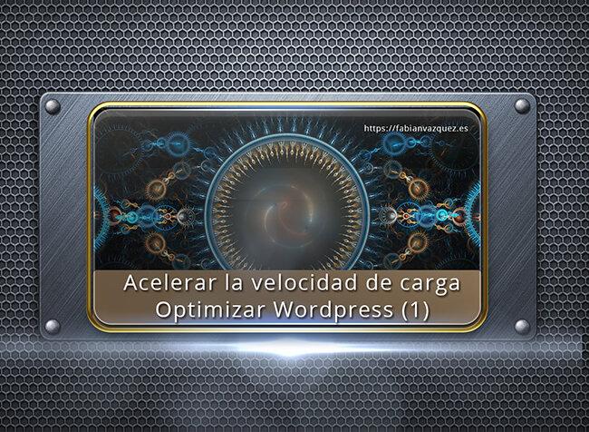 acelerar-velocidad-de-carga-optimizar-wordpress-(1)-contenido