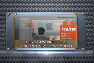 Toolset. El plugin para crear post personalizados en Wordpress