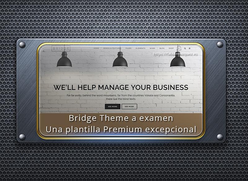 Bridge Theme a examen. Análisis a una plantilla excelente