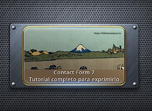 Contact Form 7 - Tutorial completo. Aprende a usarlo y exprimirlo